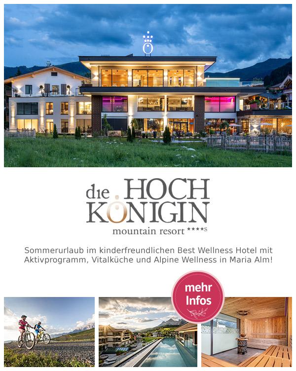 die HOCHKÖNIGIN - Mountain Resort   Familienurlaub Best Family Hotel Maria Alm Hochkönig